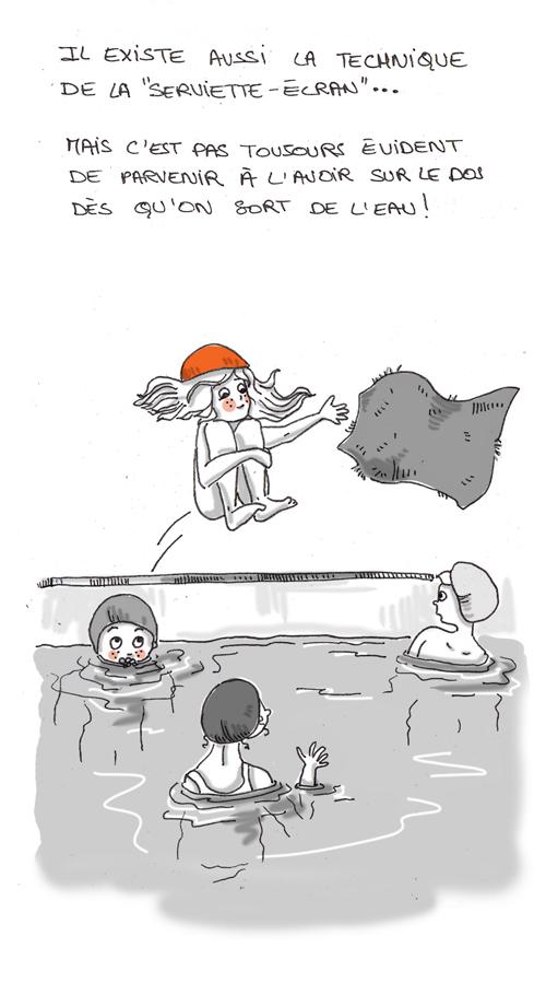 Il existe aussi la technique de la serviette écran... Mais c'est pas toujours évident de parvenir à l'avoir sur le dos dés qu'on sort de l'eau !